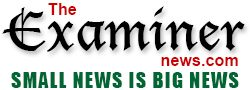 The Examiner News - Small News is Big News